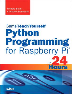Python Programming for Raspberry Pi, Sams Teach Yourself in 24 Hours (Paperback)