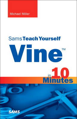 Vine in 10 Minutes, Sams Teach Yourself (Paperback)