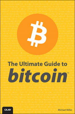 The Ultimate Guide to Bitcoin (Paperback)