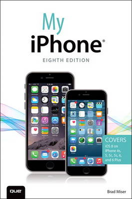 My iPhone (Covers iOS 8 on iPhone 6/6 Plus, 5S/5C/5, and 4S) (Paperback)