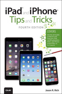 iPad and iPhone Tips and Tricks (covers iPhones and iPads running iOS 8) (Paperback)
