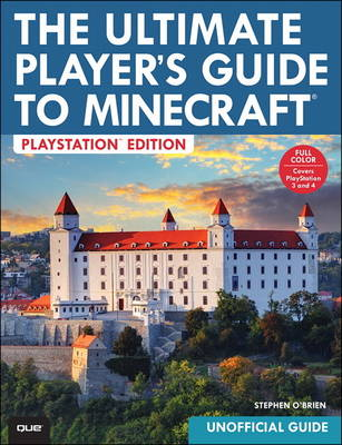The Ultimate Player's Guide to Minecraft - PlayStation Edition: Covers Both PlayStation 3 and PlayStation 4 Versions (Paperback)