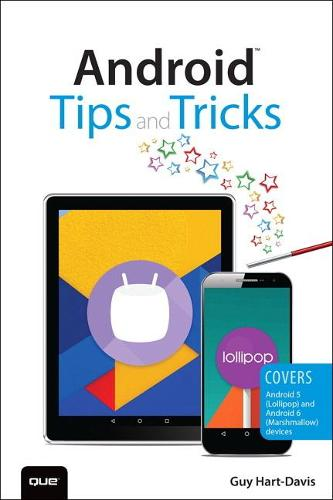 Android Tips and Tricks: Covers Android 5 and Android 6 devices (Paperback)