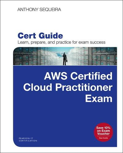 AWS Certified Cloud Practitioner Exam Cert Guide
