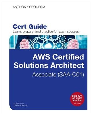 AWS Certified Solutions Architect - Associate (SAA-CO1) Cert Guide