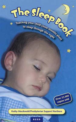 The Sleep Book: Teaching Your Child (Nine Months Plus) to Sleep Through the Night (Paperback)