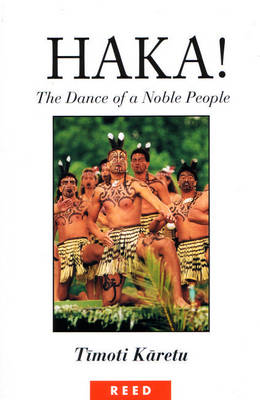 Haka!: The Dance of a Noble People (Paperback)