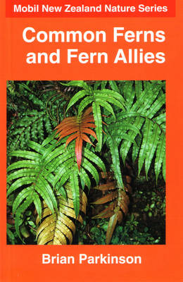 Common Ferns and Fern Allies - Mobil New Zealand Nature S. (Paperback)