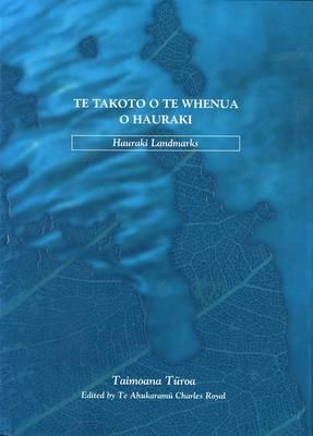 Te Takoto o Te Whenua o Hauraki: Hauraki Landmarks (Hardback)