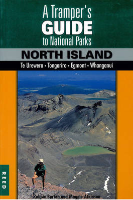 A Tramper's Guide to New Zealand's National Parks: North Island (Paperback)