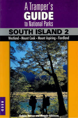 A Tramper's Guide to New Zealand's National Parks: South Island v. 2 (Paperback)