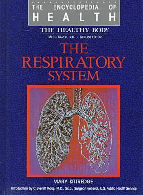 Respiratory System - The encyclopedia of health series (Hardback)