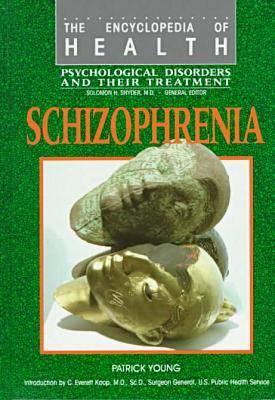 Schizophrenia - The encyclopedia of health series (Hardback)