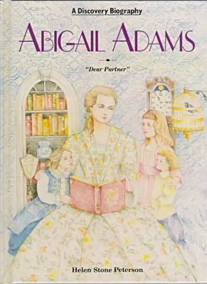 Abigail Adams - Discovery Biographies S. (Hardback)