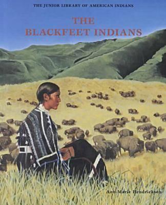 The Blackfeet Indians - Junior Library of American Indians (Hardback)