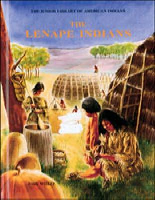 The Lenape Indians - Junior Library of American Indians (Hardback)