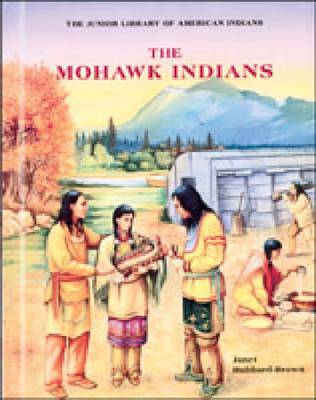 The Mohawk Indians - Junior Library of American Indians (Hardback)