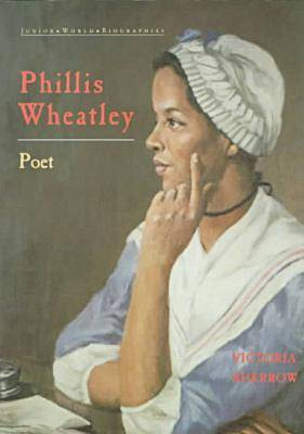 Phyllis Wheatley: Poet - Junior Black Americans of Achievement S. (Hardback)