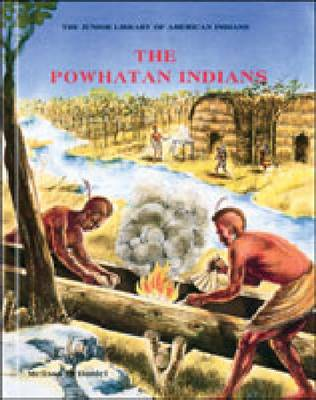 The Powhatan Indians - Junior Library of American Indians (Hardback)