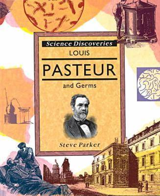 Louis Pasteur and Germs - Science Discoveries S. (Hardback)