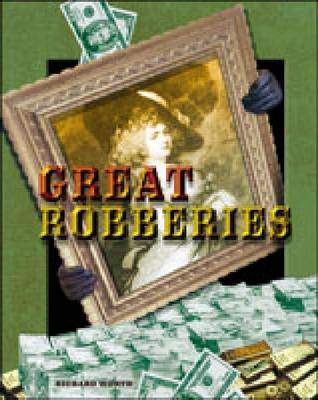 Great Robberies - Crime, Justice & Punishment (Hardback)