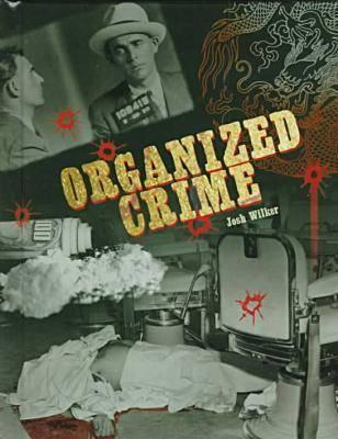 Organized Crime - Crime, Justice & Punishment (Hardback)