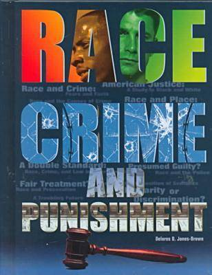 Race, Crime, and Punishment - Crime, Justice & Punishment (Hardback)