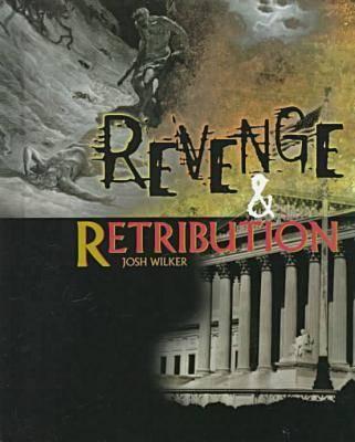 Revenge and Retribution - Crime, Justice & Punishment (Hardback)