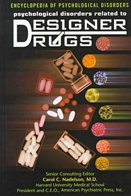 Psychological Disorders Related to Designer Drugs - Encyclopedia of Psychological Disorders (Hardback)