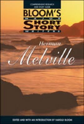 Herman Melville - Bloom's Biocritiques (Hardback)