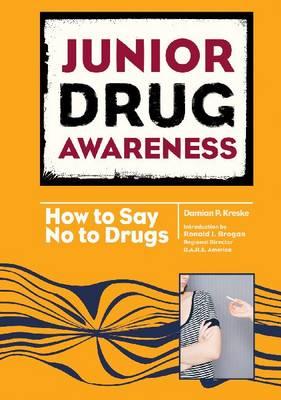 How to Say No - Junior Drug Awareness (Hardback)