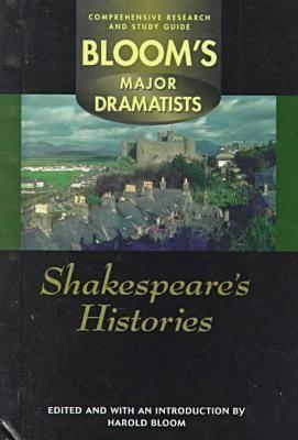 Shakespeare: Histories - Bloom's Major Dramatists (Hardback)