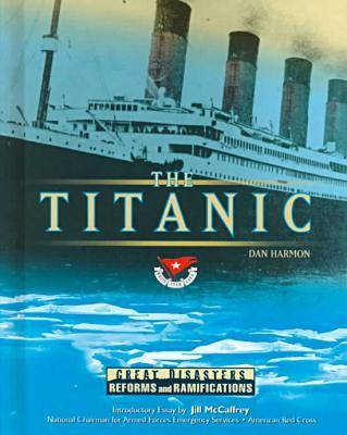 """The """"Titanic"""" - Great Disasters - Reforms & Ramifications S. (Hardback)"""