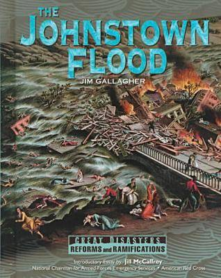 The Johnstown Flood - Great Disasters - Reforms & Ramifications (Hardback)