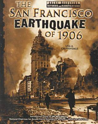 The San Francisco Earthquake of 1906 - Great Disasters - Reforms & Ramifications (Hardback)