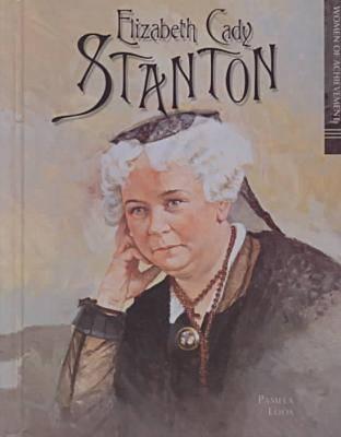 Elizabeth Cady Stanton - Women of Achievement (Hardback)