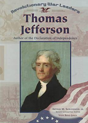 Thomas Jefferson: Author of the Declaration of Independence - Revolutionary War Leaders (Hardback)
