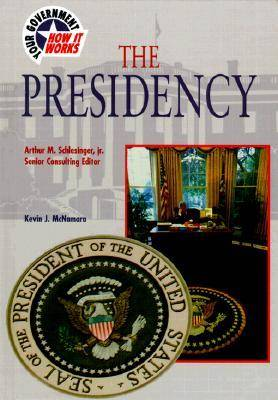 The Presidency - Your Government: How it Works (Hardback)