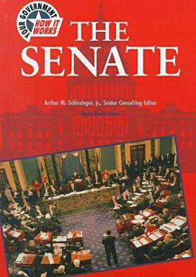 The Senate - Your Government: How it Works (Hardback)