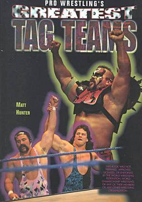 Pro Wrestling's Greatest Tag Teams - Pro-wrestling Legends S. (Paperback)