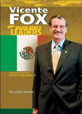 Vicente Fox - Major World Leaders (Hardback)