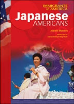 Japanese Americans - Immigrants in America (Hardback)