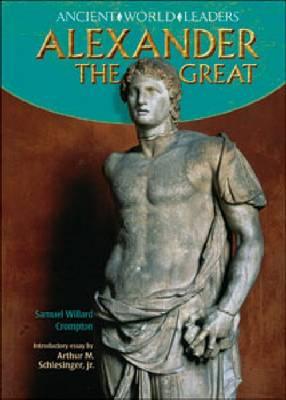 Alexander the Great - Ancient World Leaders (Hardback)