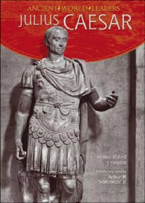 Julius Caesar - Ancient World Leaders (Hardback)