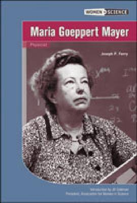 Maria Goeppert Mayer - Women in Science (Hardback)