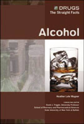 Alcohol - Drugs: The Straight Facts (Hardback)