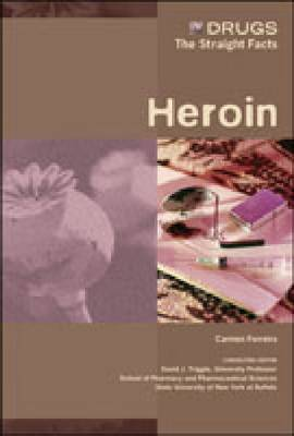 Heroin - Drugs: The Straight Facts (Hardback)