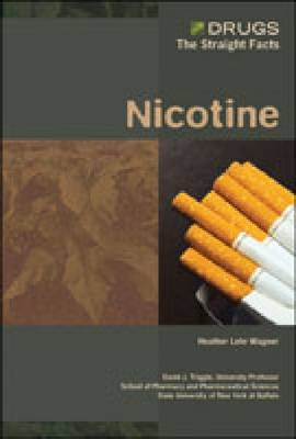 Nicotine - Drugs: The Straight Facts (Hardback)