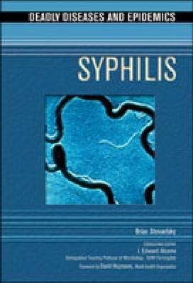 Syphilis - Deadly Diseases and Epidemics (Hardback)