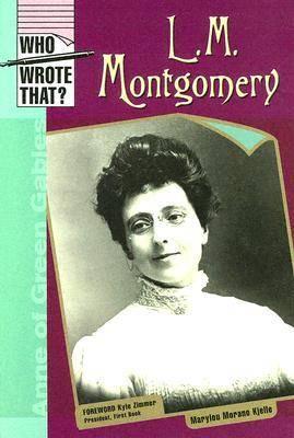 L. M. Montgomery - Who Wrote That? (Hardback)